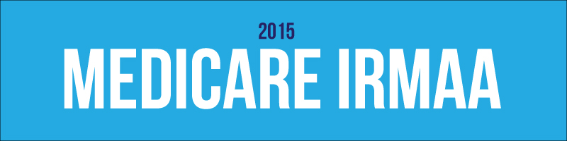 What are the Medicare IRMAA's in 2015?